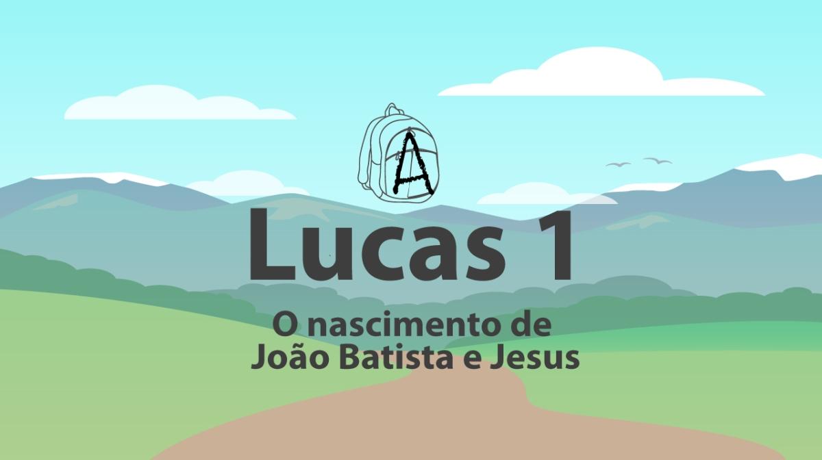 Lucas 1 - O nascimento de João Batista e de Jesus