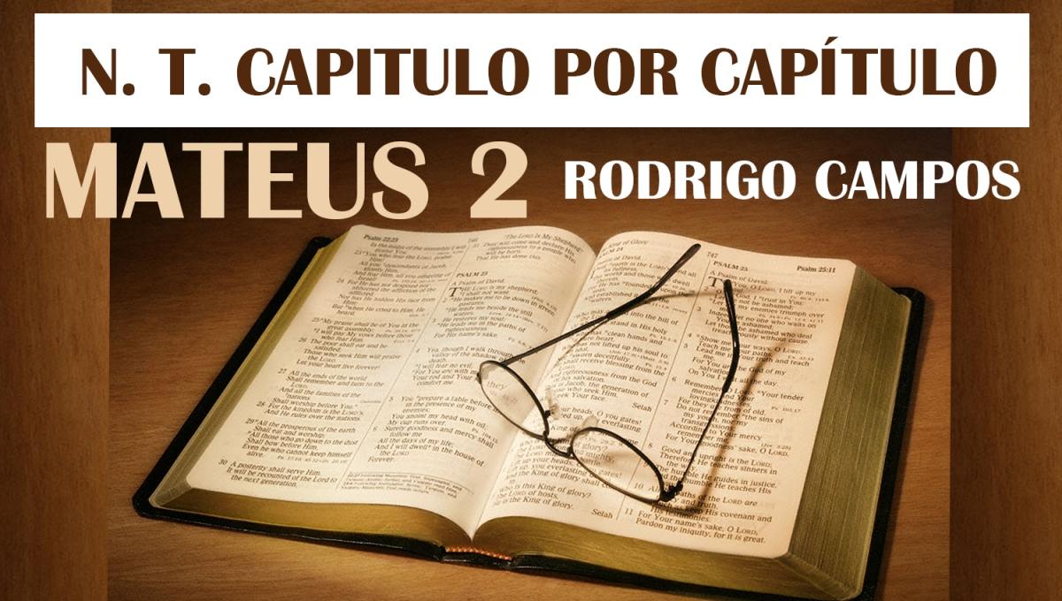 N.T. Capítulo por Capítulo – Mateus 2
