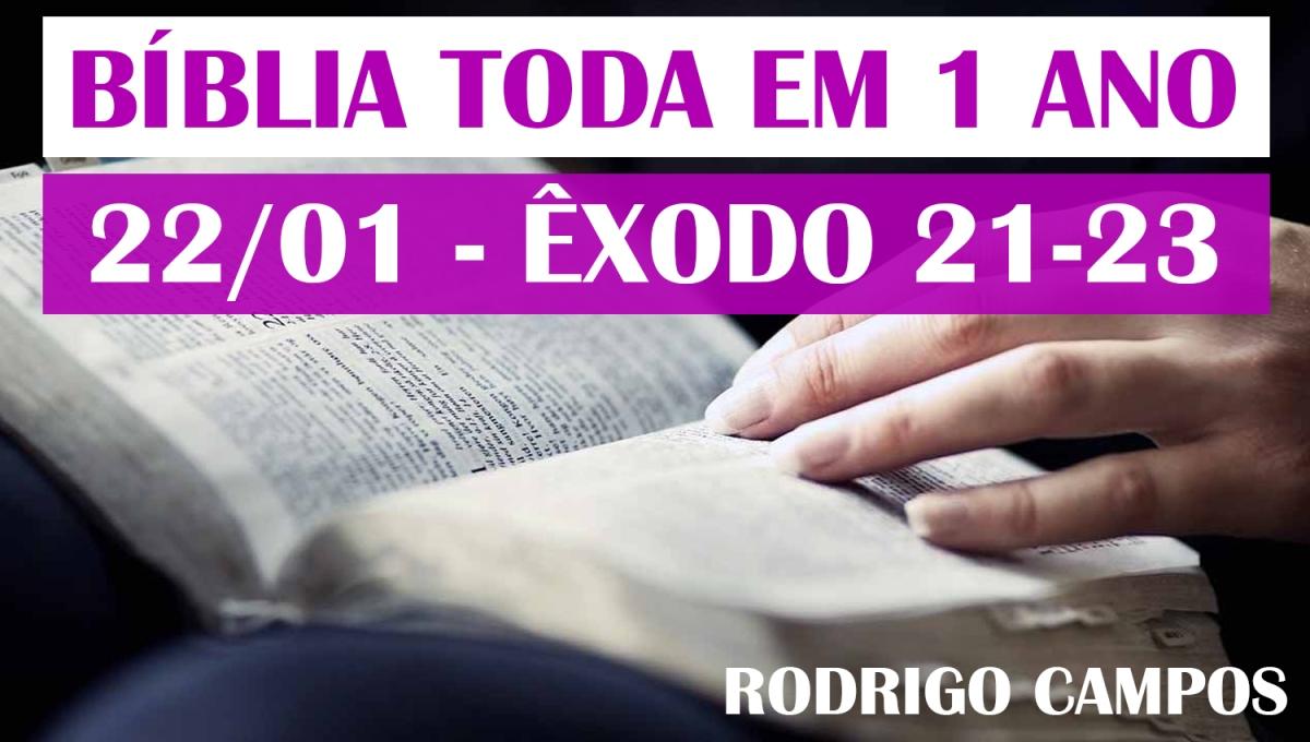 Bíblia Toda em 1 Ano – Dia 22/01 – Êxodo 21-23 – NVI
