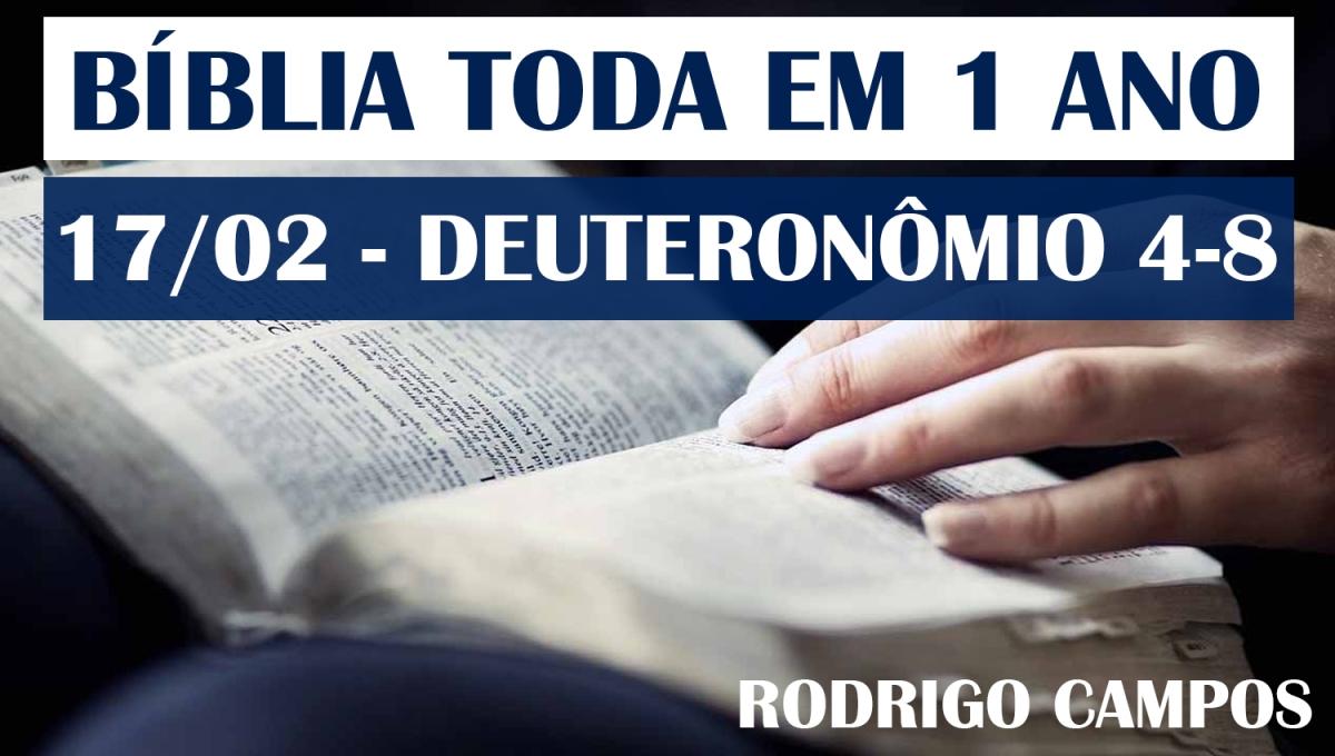Bíblia Toda em 1 Ano – Dia 17/02 – Deuteronômio 4-8 – NVI